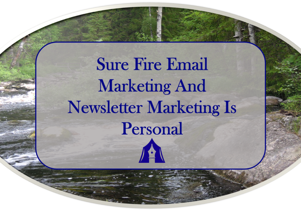 Sure Fire Email Marketing And Newsletter Marketing Is Personal